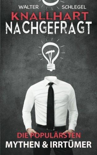 Knallhart nachgefragt - Die populärsten Mythen & Irrtümer (German Edition)