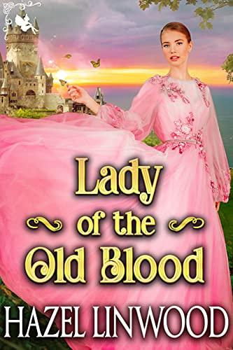 Lady of the Old Blood: A Fantasy Regency Romance Novel
