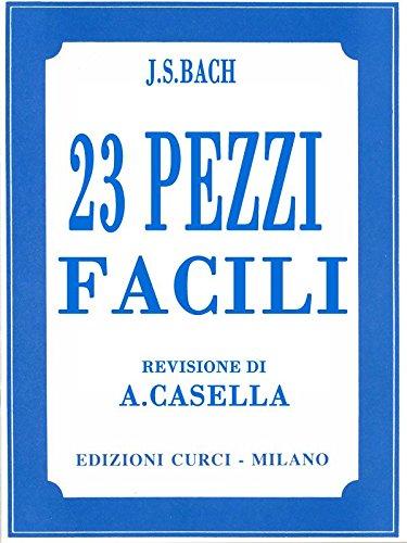 J.S.BACH - 23 PEZZI FACILI EDIZIONE CURCI
