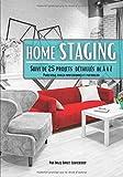 Home staging: Décoration d'intérieur sur mesure, carnet de suivi complet de 25 projets pour particulier, décorateur et home stager professionnel.