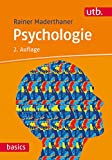 Psychologie (utb basics, Band 2772) - Rainer Maderthaner