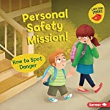 Personal Safety Mission!: How to Spot Danger (Health Smarts (Early Bird Stories (Tm)))
