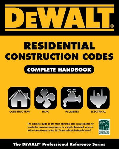 Dewalt Residential Construction Codes Complete Handbook (DEWALT Series)