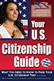 Image of Your U.S. Citizenship Guide: What You Need to Know to Pass Your U.S. Citizenship Test With Companion CD-ROM