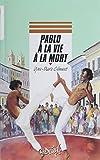 Pablo, à la vie à la mort (Clément Yves-Marie)