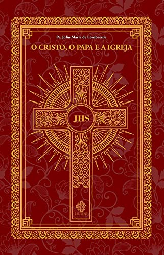 O Cristo, o Papa e a Igreja