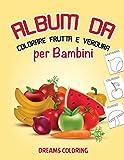 Album da Colorare Frutta e Verdura per Bambini: Libro da Colorare per Bambini da 2 anni con 40 Disegni e Tanto Spazio per Colorare