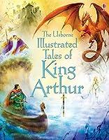 Illustrated Tales of King Arthur (Illustrated Stories)