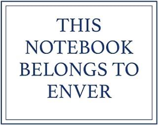 This Notebook Belongs to Enver
