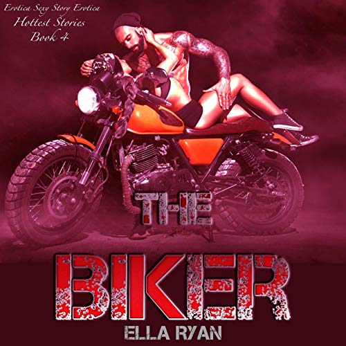 The Biker: Erotica Sexy Story audiobook cover art