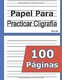 Papel Para Practicar Caligrafía: 100 Páginas Para Escribir En Blanco - Caligrafía Escolar - Para Niños - Preescritura - Educación Infantil / Primaria