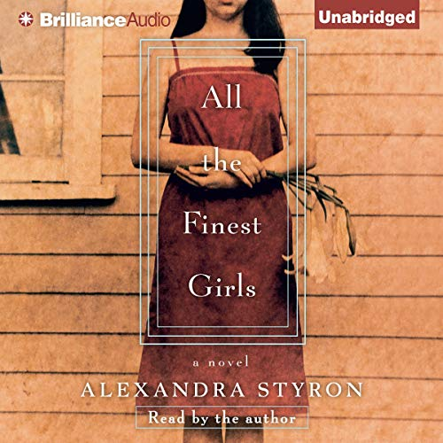 All the Finest Girls Audiobook By Alexandra Styron cover art