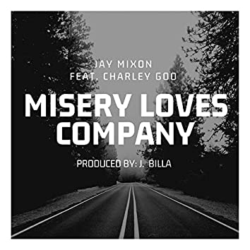 Misery Loves Company (feat. Charley Goo)