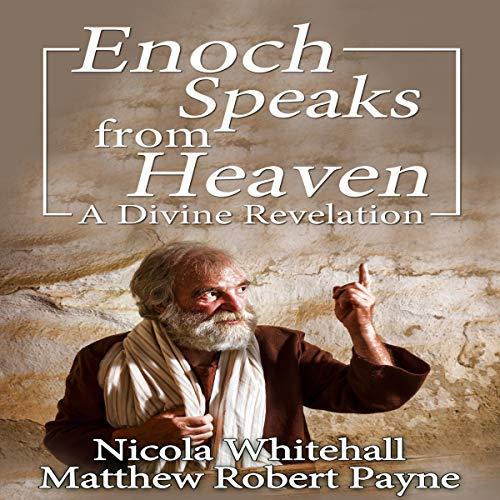Enoch Speaks from Heaven: A Divine Revelation audiobook cover art