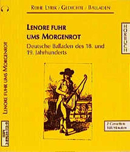 Lenore fuhr ums Morgenrot: Deutsche Balladen des 18. und 19. Jahrhunderts (Lyrik /Gedichte /Balladen - Hörbuch)