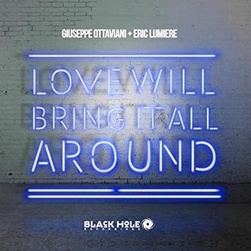 Love Will Bring It All Around