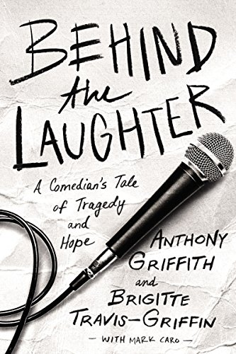 Behind the Laughter: A Comedian's Tale of Tragedy and Hope (English Edition)