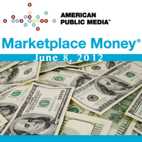 Marketplace Money, June 08, 2012 cover art