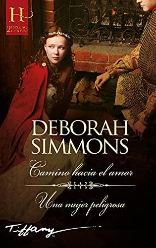 Camino hacia el amor – Una mujer peligrosa de Deborah Simmons