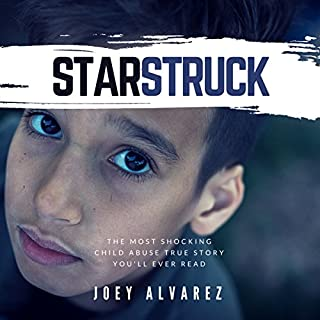 Starstruck: The Most Shocking Child Abuse True Story You'll Ever Read! cover art