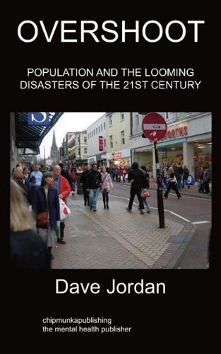 Overshoot: Population and the looming disasters of the 21st Century