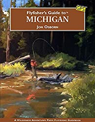 11 Best Places to Fly Fish in Michigan: Maps Included