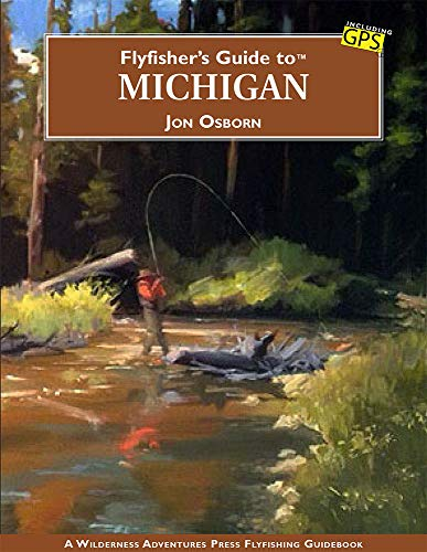 Flyfisher's Guide to Michigan - NEW EDITION