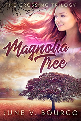 Magnolia Tree (The Crossing Trilogy Book 1)