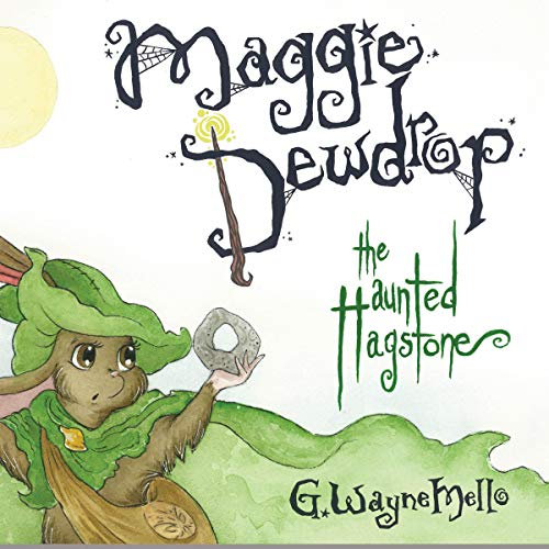 Maggie Dewdrop: The Haunted Hagstone cover art