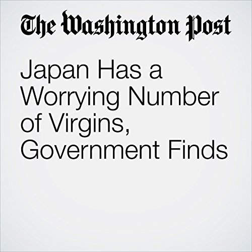 Japan Has a Worrying Number of Virgins, Government Finds audiobook cover art