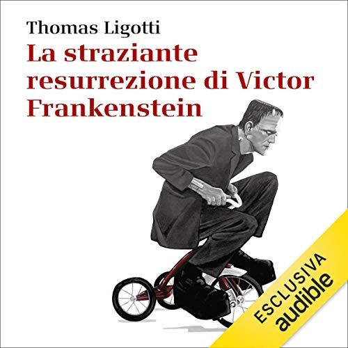 La straziante resurrezione di Victor Frankenstein copertina