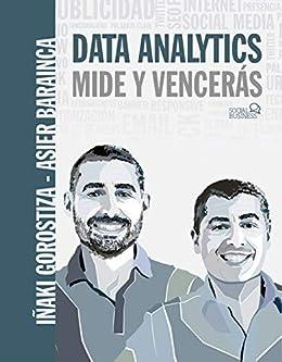 Data Analytics. Mide y Vencerás (SOCIAL MEDIA) PDF EPUB Gratis descargar completo