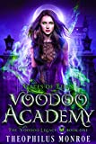 Voodoo Academy: An Urban Magic Academy Fantasy (Gates of Eden: The Voodoo Legacy Book 1)