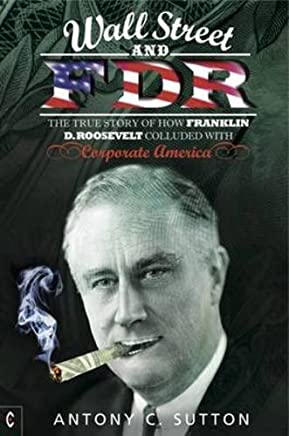 Wall Street and FDR by Antony C Sutton(2014-01-01)