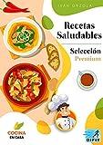 Recetas Saludables Selección Premium: Guía de más de 70 recetas fáciles, sanas y rápidas. Para comenzar a mejorar tu alimentación, salud y calidad de vida