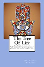 The Tree Of Life: The Power of Kabbalah: An Expose of Physical Regenesis on the Three-fold Plane of Bodily, Chemical and Spiritual Operation.