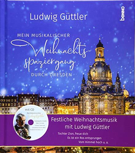 Mein musikalischer Weihnachtsspaziergang durch Dresden: Festliche Weihnachtsmusik mit Ludwig Güttler