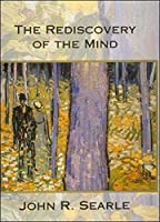 The Rediscovery of the Mind (Representation and Mind series)