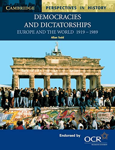 Democracies and Dictatorships: Europe and the World 1919-1989 (Cambridge Perspectives in History)