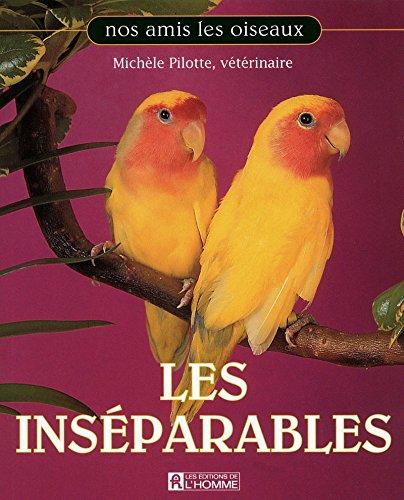 Les inséparables (Nos amis les oiseaux)