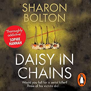 Daisy in Chains                   By:                                                                                                                                 Sharon Bolton                               Narrated by:                                                                                                                                 Antonia Beamish                      Length: 12 hrs and 35 mins     169 ratings     Overall 4.2