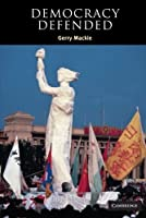Democracy Defended (Contemporary Political Theory) by Gerry Mackie(2004-01-12)