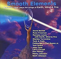 Smooth Elements: Smooth Jazz Plays The Songs Of Earth, Wind, & Fire by VARIOUS ARTISTS (1997-08-19)