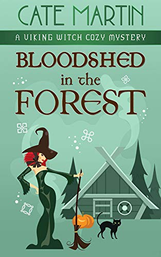 Bloodshed in the Forest: A Viking Witch Cozy Mystery (The Viking Witch Cozy Mysteries Book 5) by [Cate Martin]