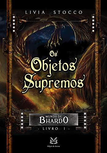 Os Objetos Supremos: Mundo de Bhardo #1