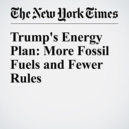 Trump's Energy Plan: More Fossil Fuels and Fewer Rules cover art