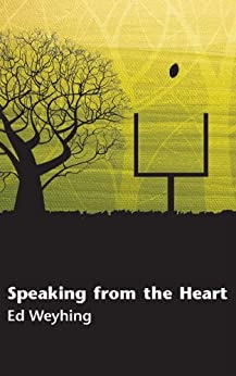 Speaking from the Heart by [Ed Weyhing]