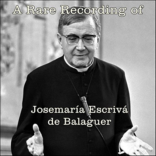 A Rare Recording of Josemaria Escriva de Balaguer [Italian Edition] audiobook cover art