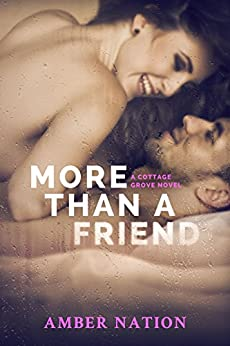 More Than A Friend (Cottage Grove Book 3) by [Amber Nation]