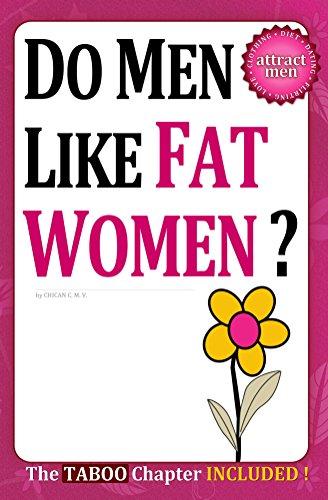 Fat women guys like do What Men